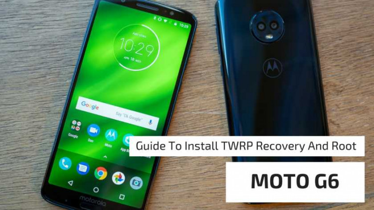 Guide To Install TWRP Recovery And Root MOTO G6