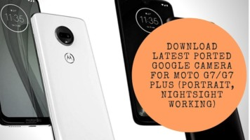 Download Latest Ported Google Camera For Moto G7G7 Plus (Portrait, NightSight Working)