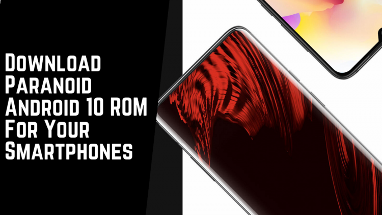 Download Paranoid Android 10 ROM For Your Smartphones