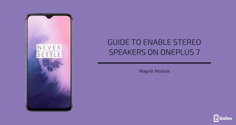 Enable Stereo Speakers On OnePlus 7