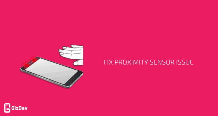 How to Fix Proximity Sensor issue