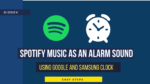 Samsung Clock Spotify Music As An Alarm Sound