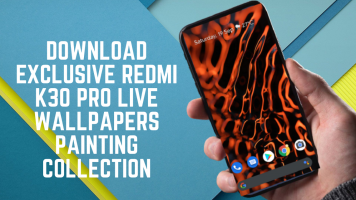 Download Exclusiv0000e Redmi K30 Pro Live Wallpapers Painting Collection